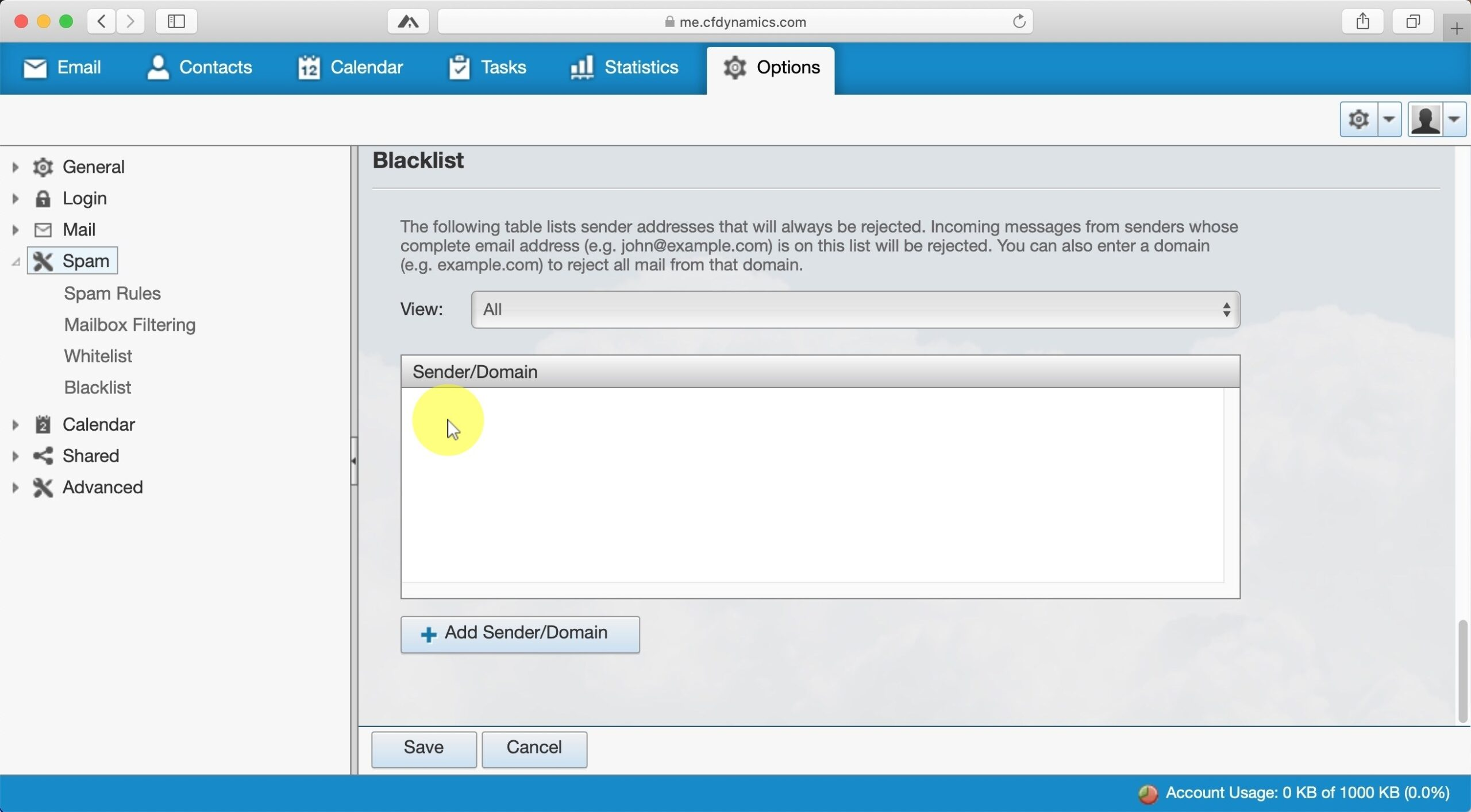 Blacklist Options Blacklist options work the same as the whitelist options described previously. However, any email received from a sender address or domain listed here will be rejected from the mail server. It will not be stored in your mailbox and will not be recoverable.